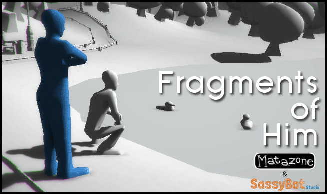 Fragments of Him prototype, by Matazone & SassyBot Studio